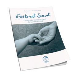 Pastoral-Social_Dimensao-socioestrutural-caridade-crista